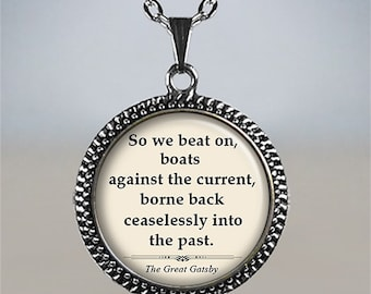 "Great Gatsby, ""So we beat on, boats against the current..."" literary quote necklace, literary pendant, literary jewelry book quote jewelry"