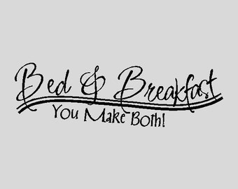 Bed and Breakfast....Funny Kitchen Wall Quotes Words Sayings Removable Vinyl Lettering