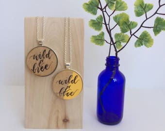 Wild & Free Necklace / Hand Lettered Pendant / Cute Quote Necklace