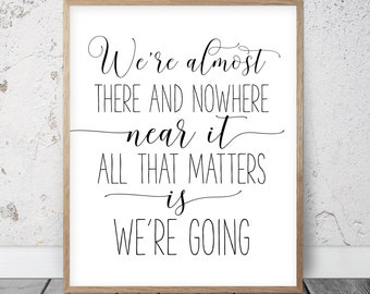 Gilmore Girls Poster We're Almost There and Nowhere Near It, Gilmore Girls Quote Print, Inspirational Wall Art, Motivational Quotes, Nursery