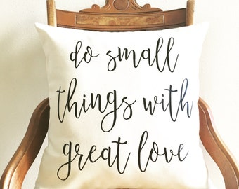 do small things with great love pillow cover, throw pillow, Mother Teresa quote, inspirational quote, farmhouse pillow, quote pillow