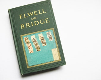 "1908 ""Elwell on Bridge: Its Principles and Rules of Play"" by J.B. Elwell. Whist. Card games. Classic games. Bridge reference."