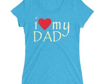 I Love my Dad- Ladies' short sleeve t-shirt