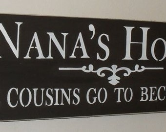 READY TO SHIP Nana Gift Nana Sign Nana's House Where Cousins Go To Become Friends Wooden Sign Grandma Sign Mother's Day Gift