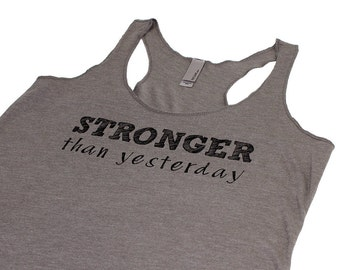 Stronger than yesterday workout tank top. athletic apparel. racer back. yoga tank. fitness tank top. gym tank top. workout tank top.