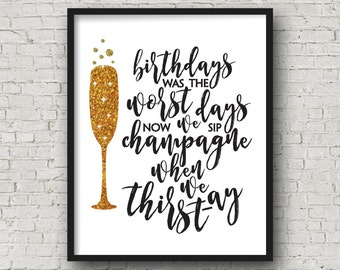 Birthdays Was The Worst Days Now We Sip Champagne When We Thirsty, Biggie Smalls Song Lyrics, Printable Wall Art