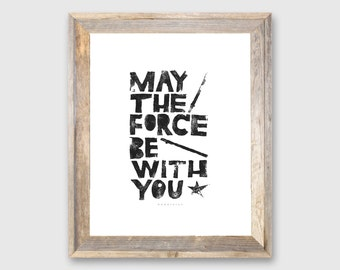 May the Force be with You inspirational quotes - Star Wars quote print letterpress movie poster - Baby boy kids wall decor framed quotes