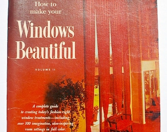 How to Make Your Windows Beautiful volume 2 1967 vintage midcentury interior decorating book