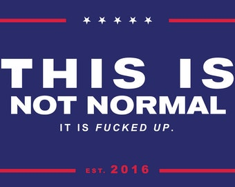 """Anti-Trump """"This Is Not Normal"""" Sticker 2.5"""" x 4"""""""