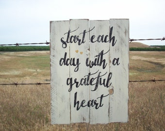 rustic wood sign / start each day with a grateful heart