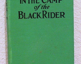 In the Camp of the Black Rider, by Capwell Wyckoff Vintage 1931, First Edition