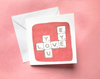 """I Love You Scrabble """"Eye Love You"""" Words Valentines Card"""