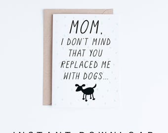 Mothers Day Cards Instant Download, Funny Mother's Day Printable Card, Dog Lovers, For Mom with Dogs, Cards For Her, Gifts for Her, Dog Moms