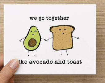 We Go Together Like Avocado and Toast Valentine's Day or Anniversary Folded Greeting Card