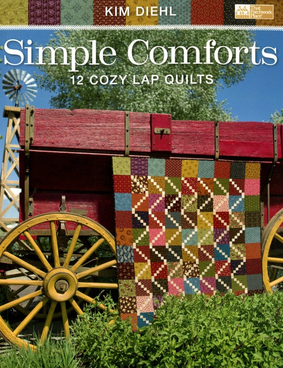 Kim Diehl Simple Comforts Quilt Book With Instructions For 12 Cozy Lap Quilts, Rustic Traditional Home Decor For Do It Yourself Quilter