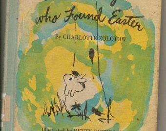 The Bunny who Found Easter by Charlotte Zolotow