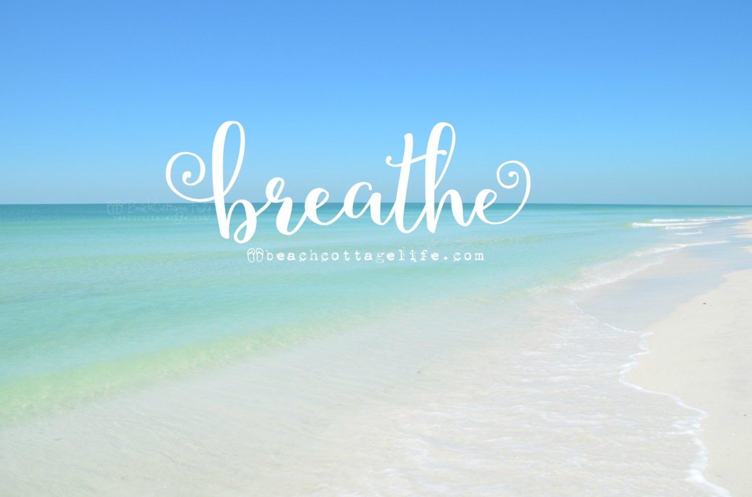 Beach Quotes: BREATHE / Morning Beach Seaside Inspirational Coastal House