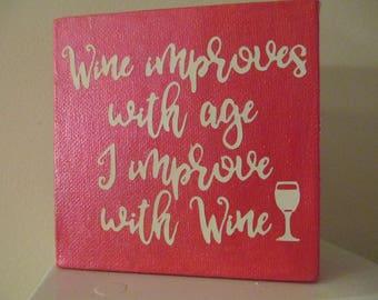 I Improve with Wine Drinking Funny Sign Shelf Sitter Home Decor Jenuine Crafts