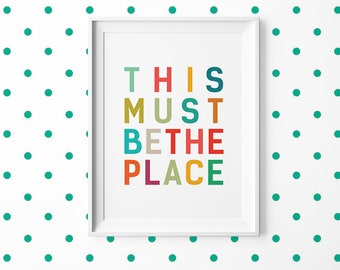 This Must Be The Place - Art Print - Printable Poster - Wall Art - Digital Download - Chic - Luxe Typography - Art Print - Graphic Trending
