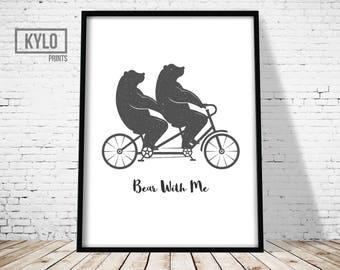Bear Print, Bear Nursery Print, Nursery Quote, Bear Quote, Bear with me print, Bear Art, Nursery Wall art, Nursery Decor, Funny Bear Print
