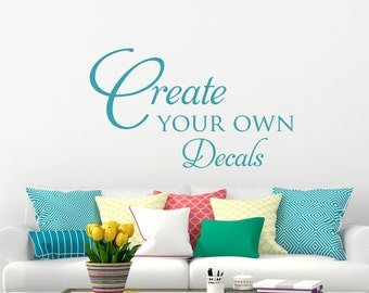 Custom Wall Decals, Create Your Own Custom Wall Quote, Personalized  Sticker, Living Room