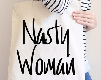 Nasty Woman Tote Bag- Womens Gift - Presidential Tote - Gift For Her - Political Gift - Trendy Gifts - Nasty Woman - Gift under 20