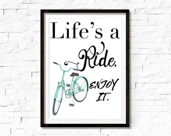 Life's a Ride, Enjoy it with bicycle, Printable art wall decor, Inspirational quotes poster - Instant Download