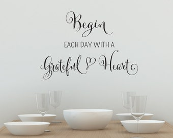 Begin Each Day With A Grateful Heart - Living Room Decals - Dining Room Decor - Bathroom Decals - Wall Decals - Quote Decals - Heart Decals