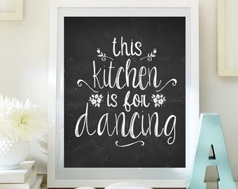 This kitchen is for dancing print typographic housewarming gift Instant Download printable chalkboard Kitchen art print quote art 80-811