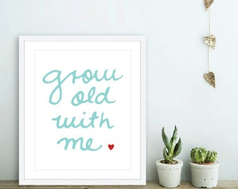 Grow Old With Me Art Print - Love Quote Wall Art - Blue Red and White - Love Art Gift - Anniversary Gift