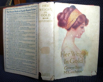 Her Weight in Gold, George Barr McCutcheon, Scarce in Dust Jacket, Vintage 1914 Fiction Hardcover