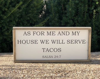 As for me and my house we will serve tacos / Taco Sign / Dining Room Decor / Kitchen Decor / Farmhouse Decor