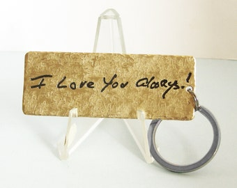 Etched Handwriting Key Chain - Your handwriting on a custom key chain