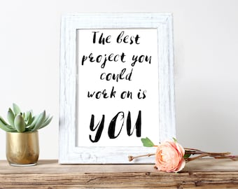 Best Project You Can Work On Inspirational Printable Instant Download Work On Yourself Self Inspiration Motivation Dorm Room Fitness Quote
