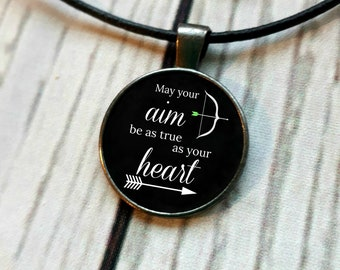 May your aim be as true as your heart, The Hunger Games inspired pendant necklace, literary quote, book jewelry, Suzanne Collins, Bookish