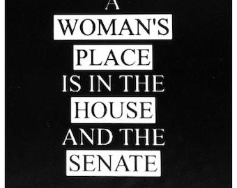 A Woman's Place - Sweatshirt - Political Sweatshirt - Senate Sweatshirt - Rally Sweatshirt