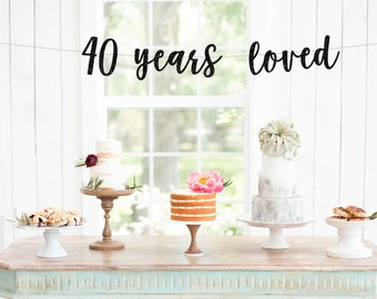 40 Years Loved Glitter Banner | Happy 40th birthday decorations party banner sign gold pink black silver photo prop anniverary