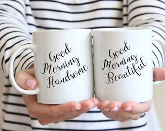 Good Morning Handsome Mug,Good Morning Beautiful Mug,Bridal coffee mug,Brides Coffee Cup,His and Her coffee cups,His and Her Mugs,Coffee Mug