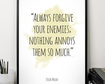 Always forgive ..., Oscar Wilde , Alternative Watercolor Poster, Wall art quote, Motivational quote, Inspirational quote,T
