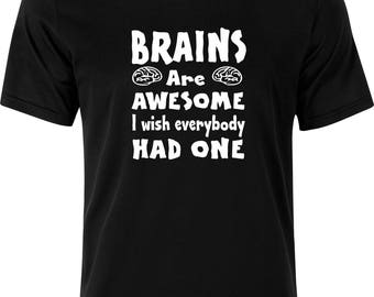 Brains are awesome i wish everybody had one sarcastic gift christmas present 100% cotton t shirt