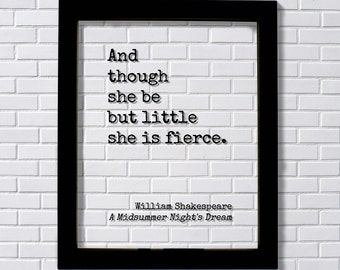 And though she be but little she is fierce - William Shakespeare - Floating Quote - A Midsummer Night's Dream - Girl's Room Decor Baby