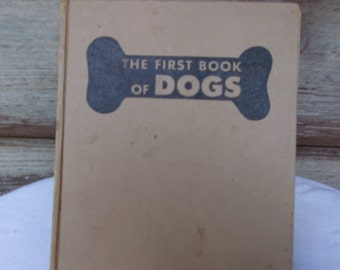 The First Book of Dogs by Gladys Taber pictures by Bob Kuhn Vintage Dog Book 1949