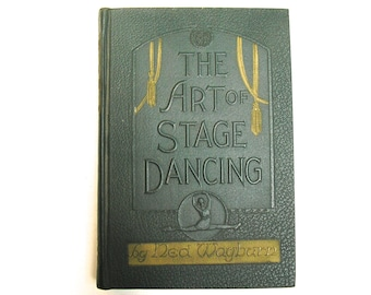 The Art of Stage Dancing: Signed Limited Edition 1925