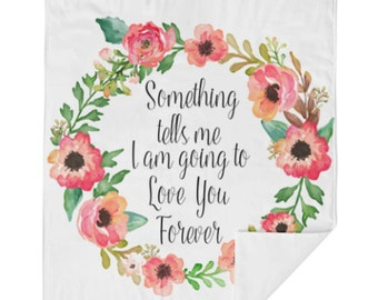 Love You Forever Floral Crib Blanket - Baby Blanket - Minky Blanket - Floral Blanket - Floral Baby Blanket - Girl Blanket - Floral Bedding