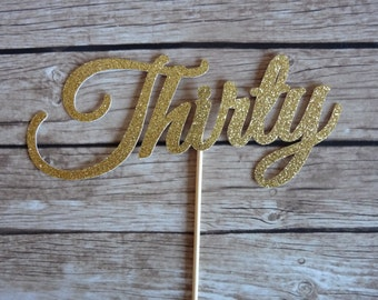 Thirty Gold Glitter Cake Topper - 30th birthday cake topper,  birthday cake decor,  glitter gold cake topper, age cake topper