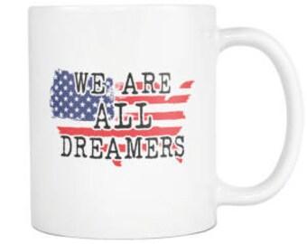 We Are All Dreamers 11oz Mug