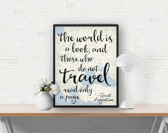 The world is a book, and those who do not travel read only a page / PRINTABLE - Travel Quote Map Art / Inspiring travel quote / 8x10 & 11x14