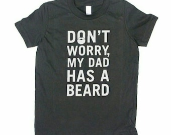 Kids toddlers 'Don't worry my daddy has a beard t-shirt'