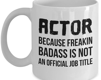 Actor Mug, Actor Gifts,  Personalized Actor, Actor Graduation gift, Acting Gift, Acting Mug, Gift For Actor,Actor, Acting