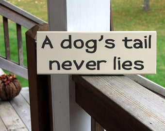 Dog Wood Sign, Dog's Tail Never Lies, Rustic Dog Sign, Funny Dog Sign, Pet Art, Quotes About Dogs